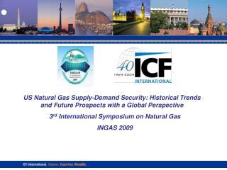 3 rd  International Symposium on Natural Gas INGAS 2009