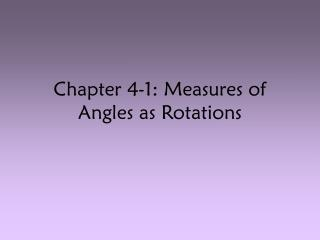 Chapter 4-1: Measures of Angles as Rotations
