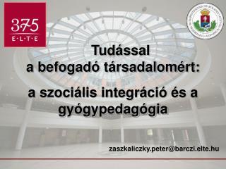 Tudással a befogadó társadalomért: a szociális integráció és a gyógypedagógia