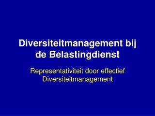 Diversiteitmanagement bij de Belastingdienst