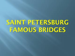 SAINT PETERSBURG  FAMOUS BRIDGES