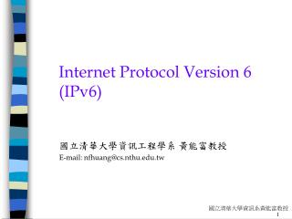Internet Protocol Version 6 (IPv6)