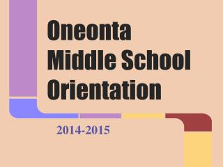 Oneonta Middle School Orientation