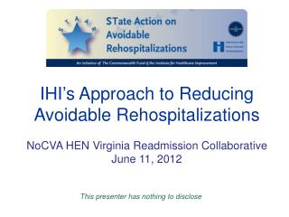 IHI ' s Approach to Reducing Avoidable Rehospitalizations
