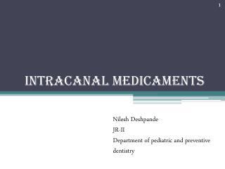 Intracanal medicaments