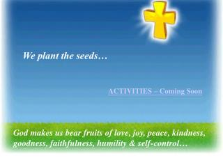 We plant the seeds…