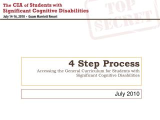 4 Step Process  Accessing the General Curriculum for Students with Significant Cognitive Disabilities
