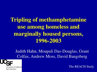 Tripling of methamphetamine use among homeless and marginally housed persons, 1996-2003
