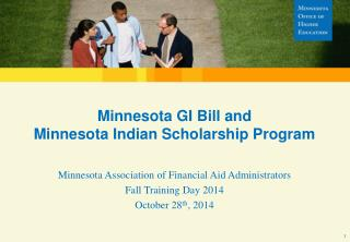 Minnesota GI Bill and  Minnesota Indian Scholarship Program