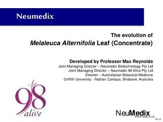 The evolution of  Melaleuca Alternifolia  Leaf (Concentrate)