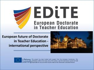 European future of  Doctorate  in Teacher Education - international perspective