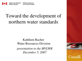 Toward the development of northern water standards