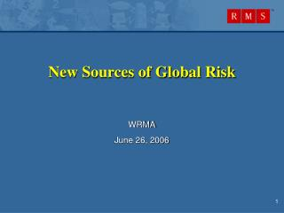 New Sources of Global Risk