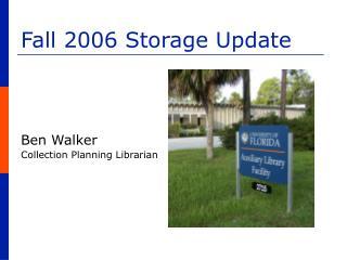 Fall 2006 Storage Update