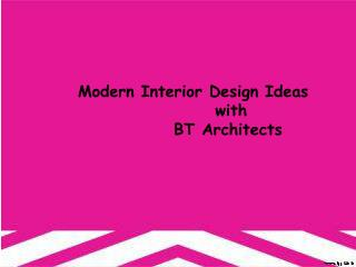 Modern interior design ideas with BT Architects