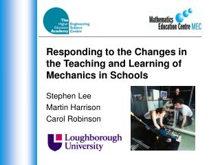 Responding to the Changes in the Teaching and Learning of Mechanics in Schools