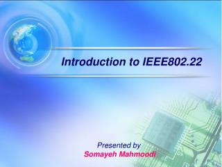 Introduction to IEEE802.22