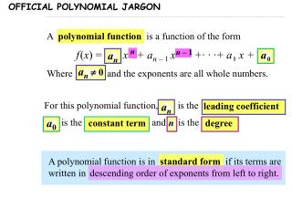 A   polynomial function   is a function of the form