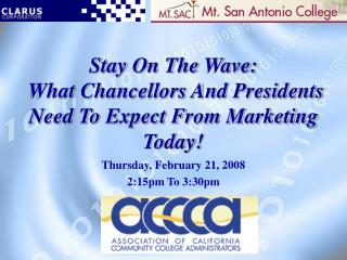 Stay On The Wave:  What Chancellors And Presidents Need To Expect From Marketing Today!