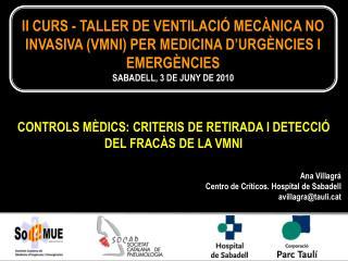 Ana Villagrá Centro de Críticos. Hospital de Sabadell avillagra@taulit