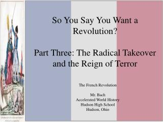 So You Say You Want a Revolution? Part Three: The Radical Takeover and the Reign of Terror