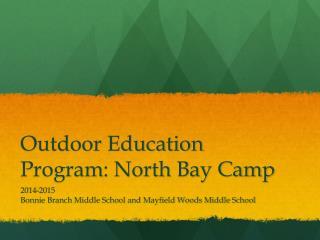 Outdoor Education Program: North Bay Camp