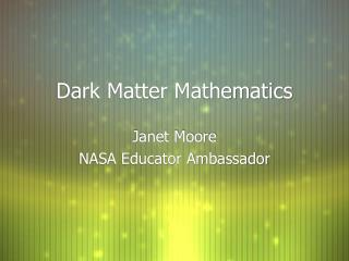 Dark Matter Mathematics