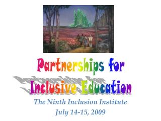 The Ninth Inclusion Institute July 14-15, 2009