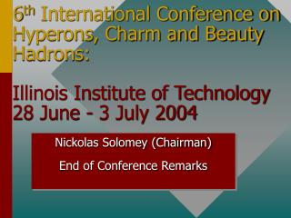 Nickolas Solomey (Chairman) End of Conference Remarks