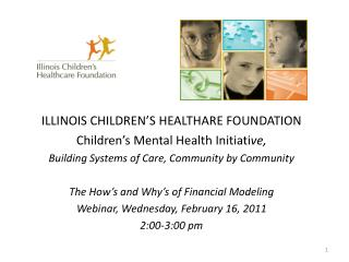 ILLINOIS CHILDREN�S HEALTHARE FOUNDATION Children�s Mental Health Initiati ve,