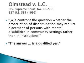 Olmstead v. L.C. U.S. Supreme Court, No. 98-536  527 U.S. 581 (1999)