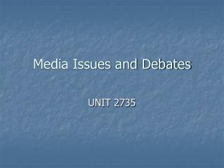 Media Issues and Debates