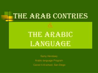 The Arab Contries  & The Arabic Language