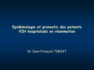 Epid miologie et pronostic des patients VIH hospitalis s en r animation