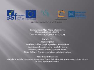 Jméno  autora : Mgr. Alena Chrastinová Datum vytvoření : 4.09.2012