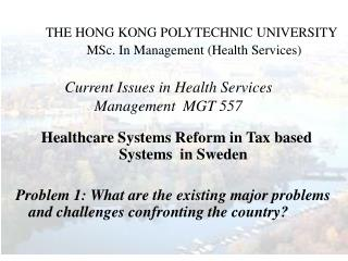 THE HONG KONG POLYTECHNIC UNIVERSITY               MSc. In Management (Health Services)