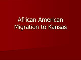 African American Migration to Kansas