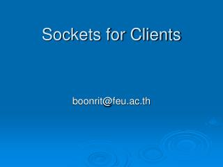 Sockets for Clients
