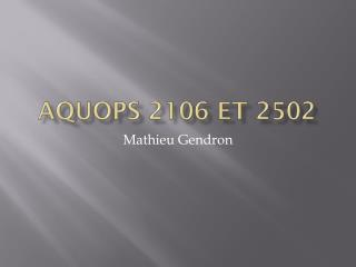 Aquops  2106 et 2502