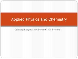 Applied Physics and Chemistry