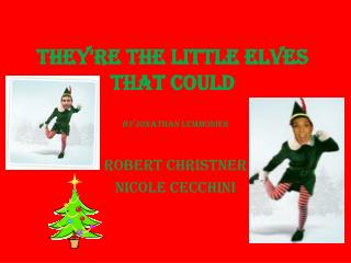 They're the Little Elves That Could