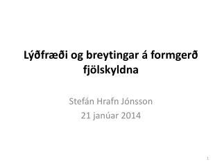 Lýðfræði og  breytingar á formgerð fjölskyldna