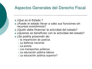Aspectos Generales del Derecho Fiscal