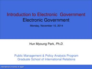 Introduction to Electronic  Government Electronic Government Monday, November 10, 2014