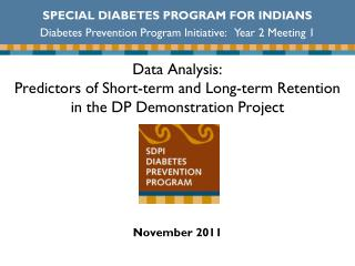 Data Analysis:  Predictors of Short-term and Long-term Retention  in the DP Demonstration Project