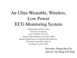 An Ultra-Wearable, Wireless, Low Power ECG Monitoring System