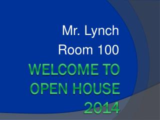 Welcome to Open House  2014