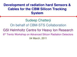 Development of radiation hard Sensors & Cables for the CBM Silicon Tracking System