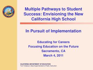 Multiple Pathways to Student Success: Envisioning the New California High School