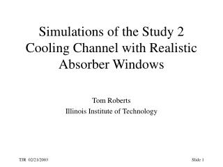Simulations of the Study 2 Cooling Channel with Realistic Absorber Windows